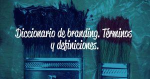 Diccionario de branding